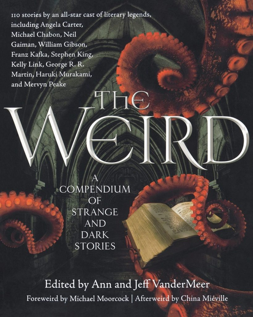 The Weird: A Compendium of Strange and Dark Stories Book Cover